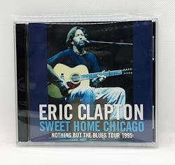 ERIC CLAPTON - SWEET HOME CHICAGO: NOTHING BUT THE BLUES TOUR 1995 (2CDR)
