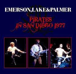 EMERSON, LAKE & PALMER - PIRATES IN SAN DIEGO 1977 (2CDR)