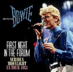 DAVID BOWIE - FIRST NIGHT IN THE FORUM : SERIOUS MOONLIGHT US TOUR 1983 (2CDR)
