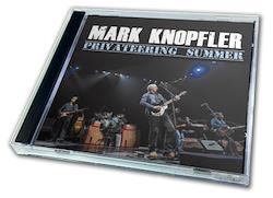 MARK KNOPFLER  - PRIVATEERING SUMMER (2CDR)