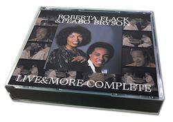 ROBERTA FLACK & PEABO BRYSON  LIVE & MORE COMPLETE (3CDR)