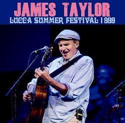 JAMES TAYLOR - LUCCA SUMMER FESTIVAL 1999 (2CDR)