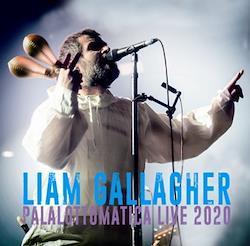LIAM GALLAGHER/PALALOTTOMATICA LIVE 2020(2CDR)