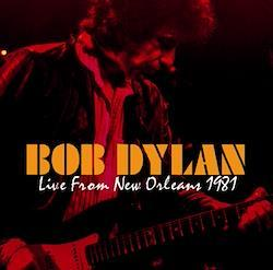 BOB DYLAN - LIVE FROM NEW ORLEANS 1981 (2CDR)