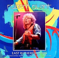 ROBERT PLANT - EAST RUTHERFORD 198 5(2CDR)