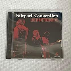 FAIRPORT CONVENTION - LIVE IN NOTTINGHAM 1975 (1CDR)