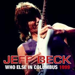 JEFF BECK - WHO ELSE IN COLUMBUS 1999