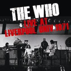 THE WHO - LIVE AT LIVERPOOL UNIV. 1971