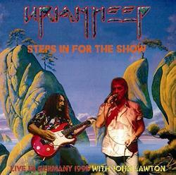 URIAH HEEP - STEPS IN FOR THE SHOW