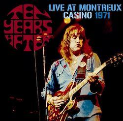 TEN YEARS AFTER - LIVE AT MONTREUX CASINO 1971