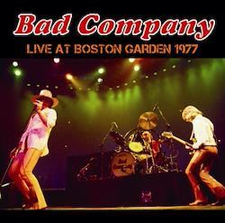 BAD COMPANY - LIVE AT BOSTON GARDEN 1977 (1CDR)