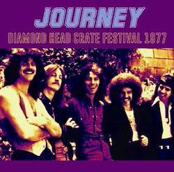 JOURNEY - DIAMOND HEAD CRATE FESTIVAL 1977