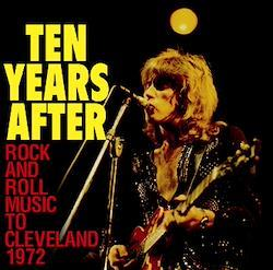 TEN YEARS AFTER - ROCK AND ROLL MUSIC TO CLEVELAND (1CDR)