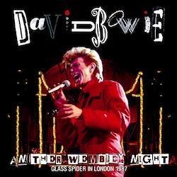 DAVID BOWIE - ANOTHER WEMBLEY NIGHT: GLASS SPIDER IN LONDON 1987 (2CDR)