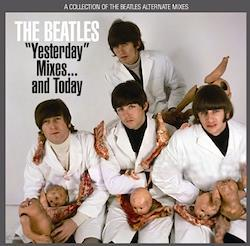 "BEATLES - ""YESTERDAY"" MIXES...AND TODAY : A COLLECTION OF THE BEATLES ALTERNATE MIXES"