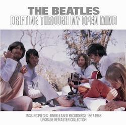 THE BEATLES - DRIFTING THROUGH MY OPEN MIND: MISSING PIECES