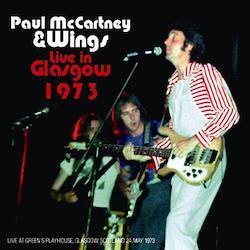 PAUL McCARTNEY & WINGS - LIVE IN GLASGOW 1973