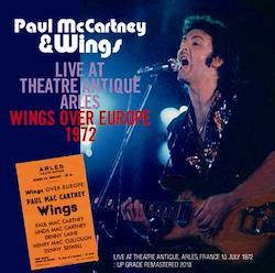 PAUL McCARTNEY&WINGS - LIVE AT THEATRE ANTIQUE ARLES:  WINGS OVER EUROPE 1972