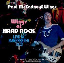 PAUL McCARTNEY & WINGS - WINGS AT HARD ROCK:  LIVE IN MANCHESTER 1973