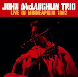 JOHN McLAUGHLIN TRIO - LIVE IN MINNEAPOLIS 1992
