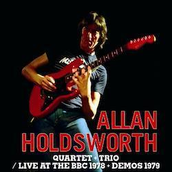 ALLAN HOLDSWORTH QUARTET+TRIO - LIVE AT THE BBC 1978 + DEMOS 1979 (1CDR)