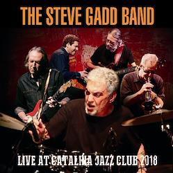 THE STEVE GADD BAND - LIVE AT CATALINA JAZZ CLUB 2018