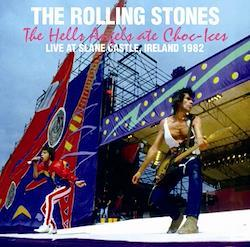 ROLLING STONES - The Hells Angels ate Choc-Ices:  LIVE AT SLANE CASTLE, IRELAND 1982 (2CDR)