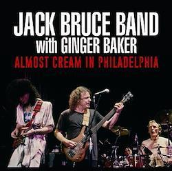 JACK BRUCE BAND with GINGER BAKER - ALMOST CREAM IN PHILADELPHIA