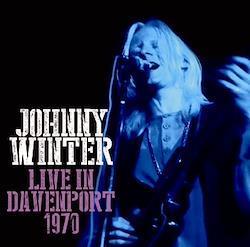JOHNNY WINTER - LIVE IN DEVENPORT 1970