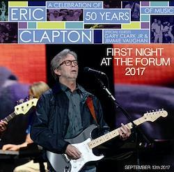 ERIC CLAPTON - FIRST NIGHT AT THE FORUM 2017