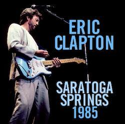 ERIC CLAPTON - SARATOGA SPRINGS 1985