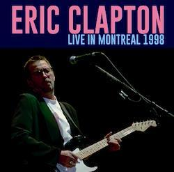 ERIC CLAPTON - LIVE IN MONTREAL 1998 (2CDR)