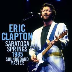 ERIC CLAPTON - SARATOGA SPRINGS 1985: SOUNDBOARD MASTER (2CDR)