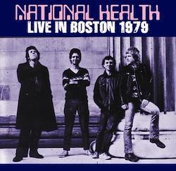 NATIONAL HEALTH - LIVE IN BOSTON 1979