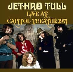 JETHRO TULL - LIVE AT CAPITOL THEATER 1971