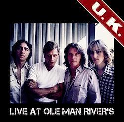 U.K. - LIVE AT OLE MAN RIVER