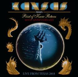 KANSAS - POINT OF KNOW RETURN 40TH ANNIVERSARY TOUR 2018: LIVE FROM TEXAS