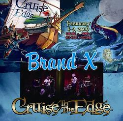 BRAND X - CRUISE TO THE EDGE 2019(2CDR)
