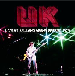 U.K. - LIVE AT SELLAND ARENA FRESNO 1979 (1CDR)