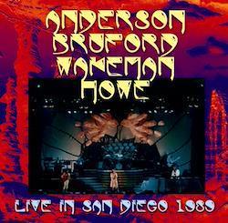 ANDERSON, BRUFORD, WAKEMAN, HOWE - LIVE IN SAN DIEGO 1989 (2CDR)