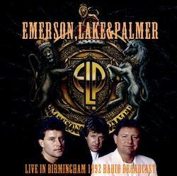 EMERSON, LAKE & PALMER - LIVE IN BIRMINGHAM 1992 RADIO BROADCAST