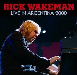 RICK WAKEMAN - LIVE IN ARGENTINA 2000