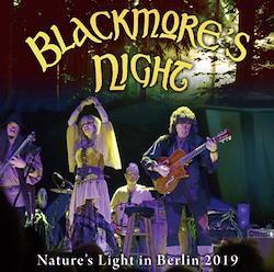 BLACKMORE'S NIGHT - NATURE'S LIGHT IN BERLIN 2019 (2CDR)