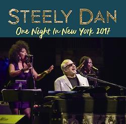 STEELY DAN - ONE NIGHT IN NEW YORK 2017