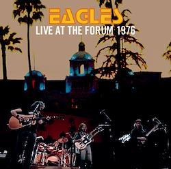 EAGLES - LIVE AT THE FORUM 1976