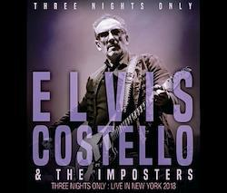 ELVIS COSTELLO - THREE NIGHTS ONLY: LIVE IN NEW YORK 2018 (6CDR)