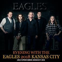EAGLES - EVENING WITH THE EAGLES 2018: KANSAS CITY