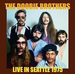 DOOBIE BROTHERS - LIVE IN SEATTLE 1975