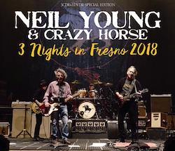 NEIL YOUNG & CRAZY HORSE - 3 NIGHTS IN FRESNO 2018