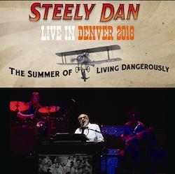 STEELY DAN - THE SUMMER OF LIVING DANGEROUSLY TOUR: DENVER 2018